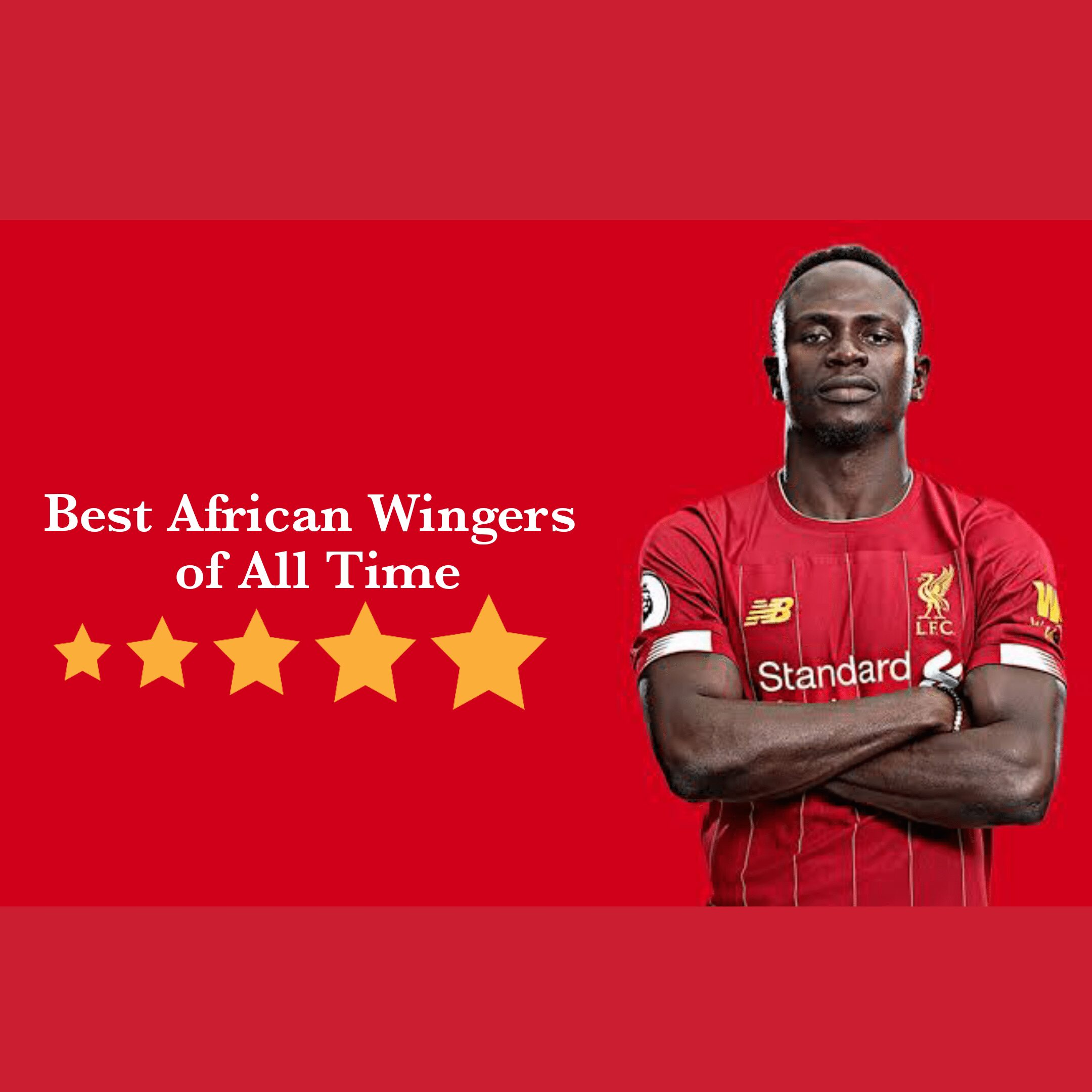 Best African Wingers of all time